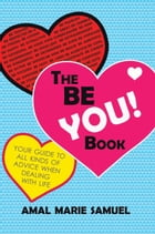 The Be You! Book by Amal Marie Samuel