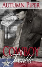Cowboy Trouble: Love n Trouble by Autumn Piper