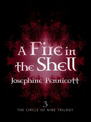 A Fire in the Shell: Circle of Nine Trilogy 3 Circle of Nine 3
