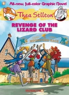 Thea Stilton Graphic Novels #2: Revenge of the Lizard Club by Thea Stilton