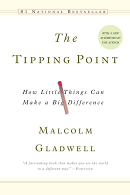 Book The Tipping Point: How Little Things Can Make a Big Difference by Malcolm Gladwell