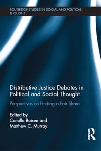 Distributive Justice Debates in Political and Social Thought: Perspectives on Finding a Fair Share