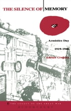 The Silence of Memory: Armistice Day, 1919-1946