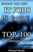 Finding the Best IT Job in Calgary by Michael Moshe