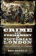 Crime and Punishment in Victorian London: A Street-Level of the City's Underworld (19th Century Modern) photo