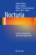 Nocturia: Causes, Consequences and Clinical Approaches