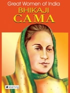 Great Women Of India: Bhikaji Rustam Cama by Nimeran Sahukar