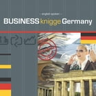 Business knigge Germany: Business Etiquette Germany by Tobias Koch