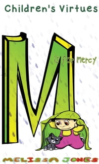 Children's Virtues: M is for Mercy