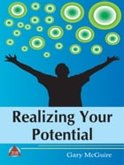 Realizing Your Potential by Gary McGuire