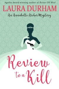 Review to a Kill: Annabelle Archer Wedding Planner Mystery, #3