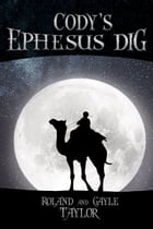 Cody's Ephesus Dig by Roland Taylor
