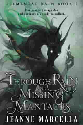 Through Rain and Missing Mantaurs: Elemental Rain, #1 by Jeanne Marcella