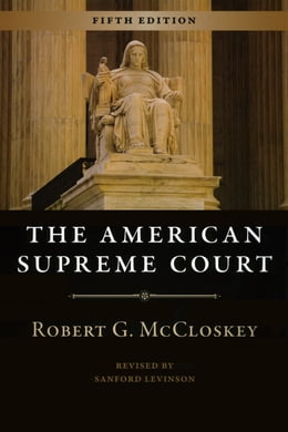 Book The American Supreme Court: Fifth Edition by Robert G. McCloskey