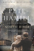 North River: A Novel by Pete Hamill