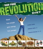 Raw Food Revolution Diet The