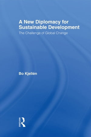 A New Diplomacy for Sustainable Development The Challenge of Global Change