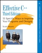 Effective C++: 55 Specific Ways to Improve Your Programs and Designs: 55 Specific Ways to Improve Your Programs and Designs by Scott Meyers