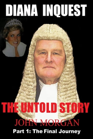 Diana Inquest: The Untold Story