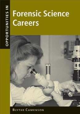 Book Opportunities in Forensic Science Careers by Camenson, Blythe