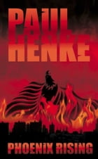 Phoenix Rising by Paul Henke