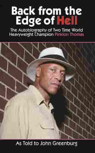 Back From The Edge Of Hell: The Autobiography Of Two Time World Heavyweight Champion Pinklon Thomas