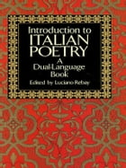 Introduction to Italian Poetry: A Dual-Language Book by Luciano Rebay