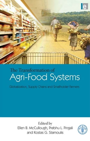 "The Transformation of Agri-Food Systems ""Globalization,  Supply Chains and Smallholder Farmers"""