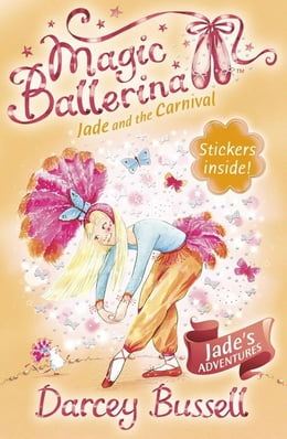 Book Jade and the Carnival (Magic Ballerina, Book 22) by Darcey Bussell