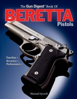 Gun Digest Book of Beretta Pistols Function | Accuracy | Performance