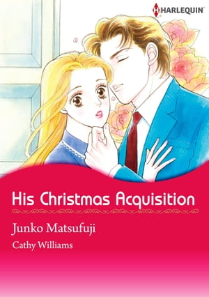 HIS CHRISTMAS ACQUISITION (Harlequin Comics): Harlequin Comics by Cathy Williams