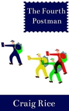The Fourth Postman by Craig Rice