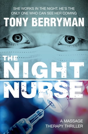 The Night Nurse: a massage therapy thriller