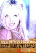 XXX Photo Books - Sexy Seductresses Volume 8 by Brianna Moss
