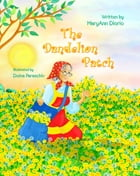 The Dandelion Patch by MaryAnn Diorio