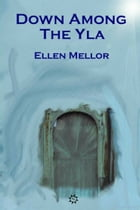 Down Among The Yla by Ellen Mellor