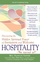 HospitalityThe Sacred Art: Discovering the Hidden Spiritual Power of Invitation and Welcome by Rev. Nanette Sawyer