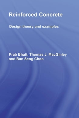 Book Reinforced Concrete: Design Theory and Examples by Bhatt, Prab