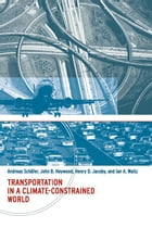 Transportation in a Climate-Constrained World by Andreas Schäfer