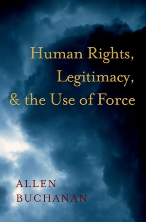 Human Rights,  Legitimacy,  and the Use of Force