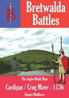 The Battle of Cardigan / Crug Mawr (1136) by Oliver Hayes