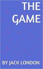 The Game by by Jack London