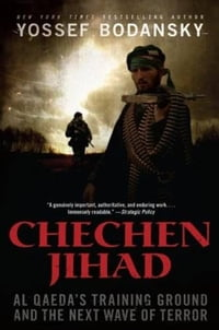 Chechen Jihad: Al Qaeda's Training Ground and the Next Wave of Terror