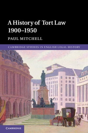 A History of Tort Law 1900?1950