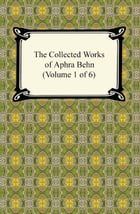 The Collected Works of Aphra Behn (Volume 1 of 6) by Aphra Behn