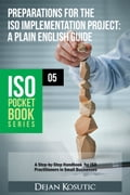 9789538155024 - Dejan Kosutic: Preparations for the ISO Implementation Project - A Plain English Guide - Knjiga
