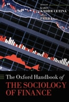 The Oxford Handbook of the Sociology of Finance by Karin Knorr Cetina
