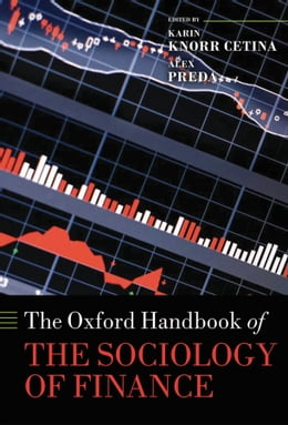 Book The Oxford Handbook of the Sociology of Finance by Karin Knorr Cetina