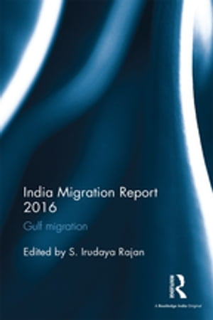 India Migration Report 2016 Gulf migration