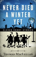 Never Died A Winter Yet by Thomas MacLellan